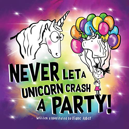 Never Let a Unicorn Crash a Party! (English Edition)