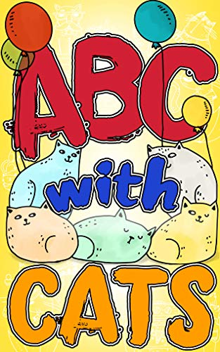 ABC with CATS: This is hand illustrated alphabet book with funny cats and more! Makes a special birthday gift! (English Edition)