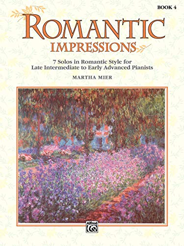 Romantic Impressions, Bk 4: 7 Solos in Romantic Style for Late Intermediate to Early Advanced Pianists (PIANO)