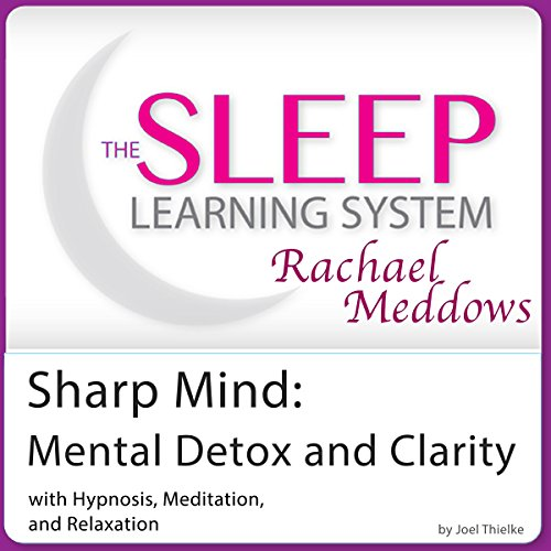 Sharp Mind: Mental Detox and Clarity with Hypnosis, Meditation and Subliminal cover art