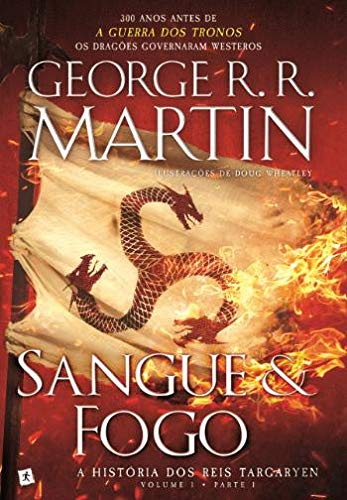 Sangue e Fogo - A História dos Reis Targaryen Volume 1, Parte 1