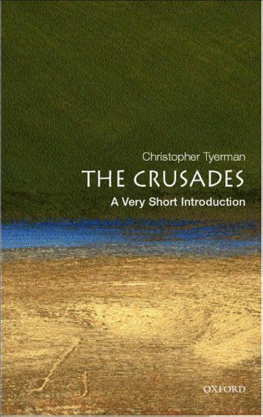 シティシャックルサミットThe Crusades: A Very Short Introduction (Very Short Introductions) (English Edition)