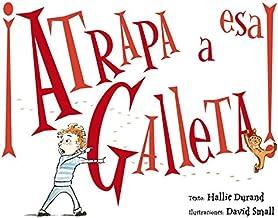 ¡Atrapa a esa galleta! (PICARONA) (Spanish Edition)