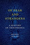 Image of Of Fear and Strangers: A History of Xenophobia