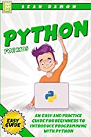 Python for Kids: An Easy And Practice Guide For Beginners To Introduce Programming With Python