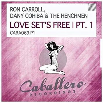 Love Set's Free, Pt. 1