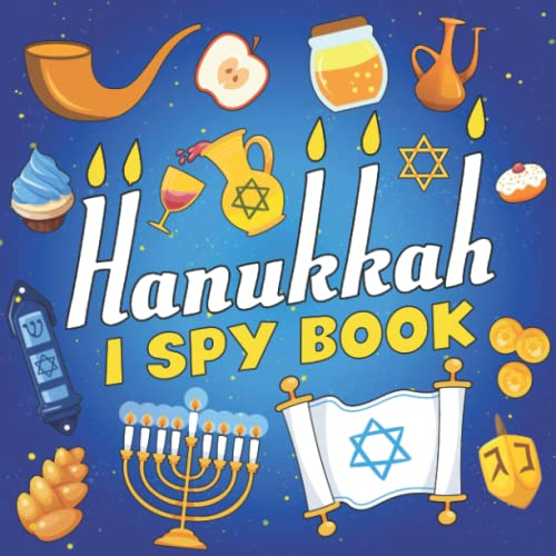 I Spy Hanukkah Book: A Fun Hanukkah Activity Book With Cute Stuff Coloring and Guessing Game For Little Kids, Toddler and Preschool