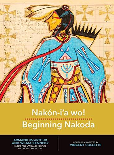 NAKON-IA WO BEGINNING NAKODA (Indigenous Languages for Beginners)