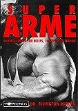 Super Arme: Massetraining für Bizeps, Trizeps und...