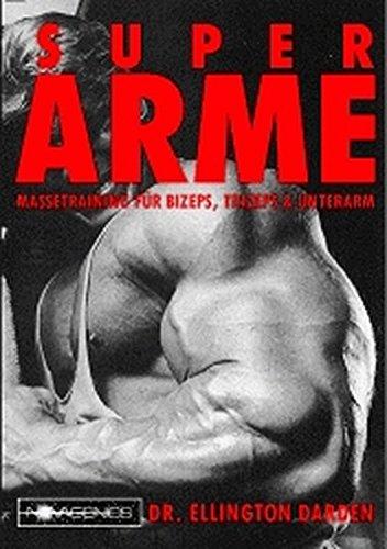 Super Arme: Massetraining für Bizeps, Trizeps und Unterarm: Massetraining für Bizeps, Trizeps & Unterarm