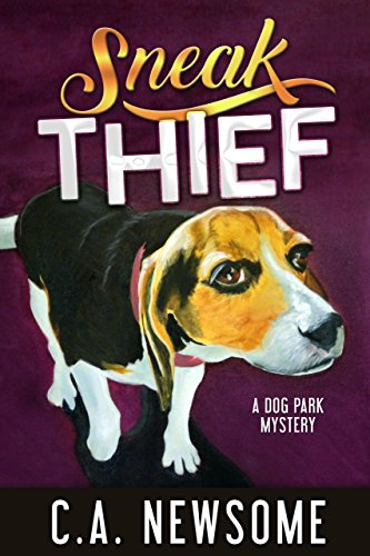 Sneak Thief: A Dog Park Mystery (Lia Anderson Dog Park Mysteries Book 4) (English Edition)