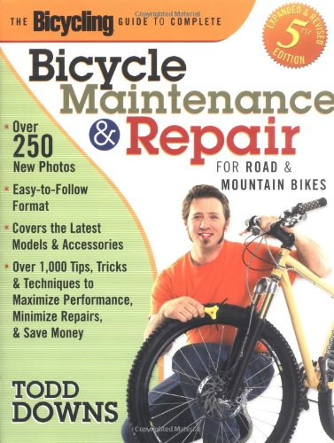 Bicycle Maintenance and Repair (Bicycling Guide to Complete Bicycle Maintenance & Repair for Road & Mountain Bikes)