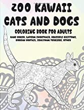 200 Kawaii Cats and Dogs - Coloring Book for adults - Cane Corso, LaPerm Shorthair, Brussels Griffons, Korean Bobtail, Sealyham Terriers, other