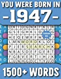You Were Born In 1947: Word Search Puzzle Book For Adults & Seniors 1500+ Large Print Words With Solutions