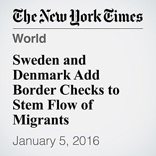 Sweden and Denmark Add Border Checks to Stem Flow of Migrants audiobook cover art