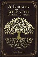A Legacy of Faith: One Family's God Stories