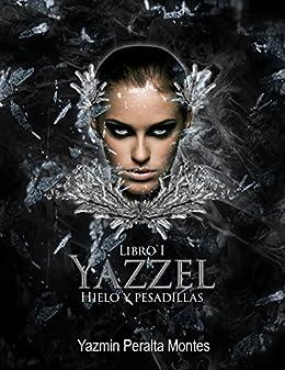 Hielo y Pesadillas: Yazzel, Libro 1 eBook: Montes, Yazmin Peralta, Estrada Barron, Diana: Amazon.es: Tienda Kindle