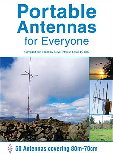 Portable Antennas for Everyone: 50 Antennas covering 80m - 70cm (English Edition)