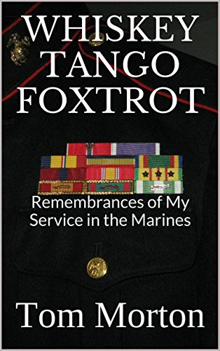 WHISKEY TANGO FOXTROT: Remembrances of My Service in the Marines (English Edition)
