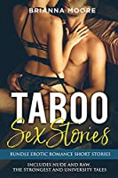 Taboo Sex Stories: Explicit and Forbidden Erotic Hot Sexy Stories for Naughty Adult Box Set Collection. Includes Nude and Raw, The Strongest and University Tales