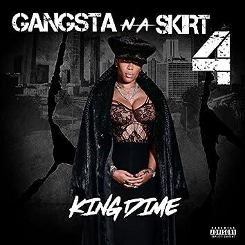 Gangsta n a Skirt 4 King Dime