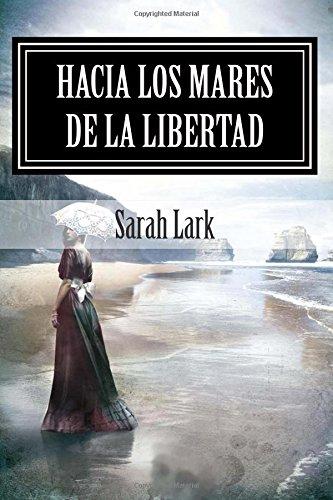 Hacia los Mares de la Libertad: Sarah Lark (Spanish Edition)