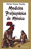 Medicina Prehispanica de Mexico