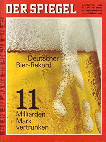 Der Spiegel Nr. 33/1968 12.08.1968 Deutscher Bier-Rekord 11 Milliarden Mark vertrunken