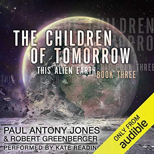The Children of Tomorrow Audiobook By Paul Antony Jones, Robert Greenberger cover art