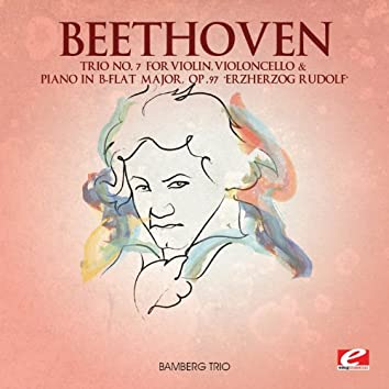 """Beethoven: Trio No. 7 for Violin, Violoncello and Piano in B-Flat Major, Op. 97 """"Erzherzog Rudolf"""" (Digitally Remastered)"""
