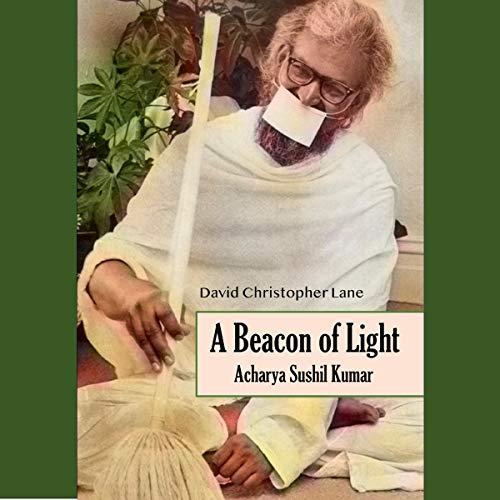 Couverture de A Beacon of Light: Acharya Sushil Kumar