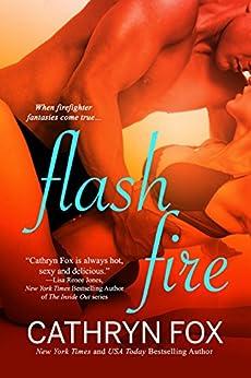 Flash Fire: Firefighter Heat Book 3 by [Cathryn Fox]