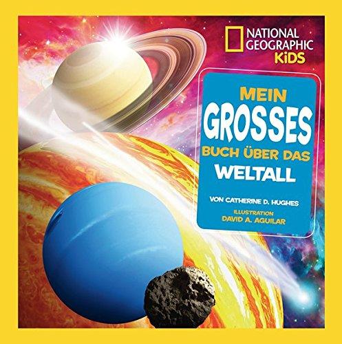 National Geographic KiDS (Sachbuch) - Mein großes Buch über das Weltall