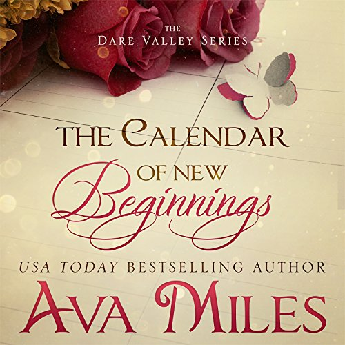 The Calendar of New Beginnings     Dare Valley Series              By:                                                                                                                                 Ava Miles                               Narrated by:                                                                                                                                 Em Eldridge                      Length: 11 hrs and 45 mins     1 rating     Overall 5.0