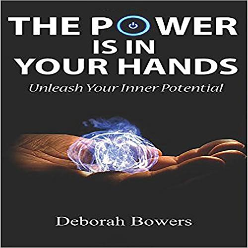 The Power Is in Your Hands: Unleash Your Inner Potential audiobook cover art