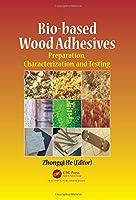 Bio-based Wood Adhesives: Preparation, Characterization, and Testing