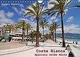 Costa Blanca - Spaniens weiße Küste (Wandkalender 2022 DIN A4 quer)