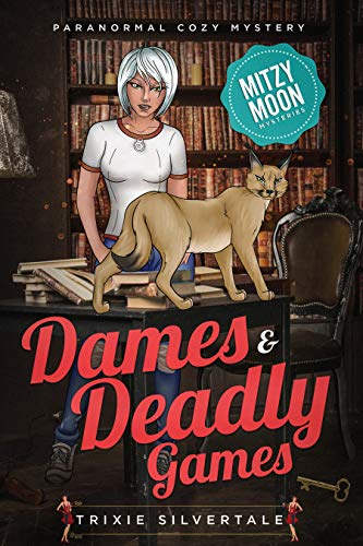 Dames and Deadly Games: Paranormal Cozy Mystery (Mitzy Moon Mysteries Book 13) by [Trixie Silvertale]
