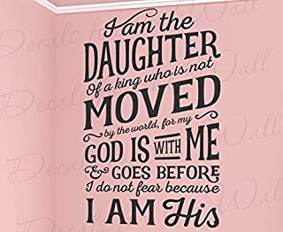 I Am The Daughter Of A King Who Is Not Moved By The World For God Is With Me And Goes Before I Do Not Fear Because I Am His - Girl Woman Baby Nursery Bible Jesus God Vinyl Decal Wall Decor Letter Art Quote Sticker inspirational Lettering Decoration