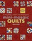 Mini-Mosaic Quilts: 30+ Block Designs €¢ 14 Projects €¢ Easy Piecing Technique