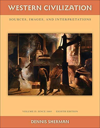 Western Civilization: Sources Images and Interpretations Volume 2 Since 1660