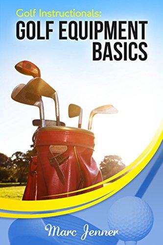 Download Golf Instructionals: Golf Equipment Basics (English Edition) B00RKBV1OG