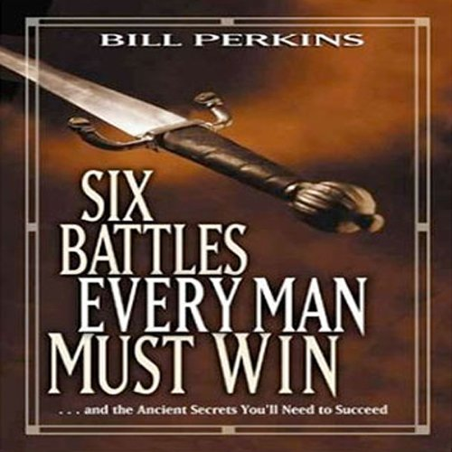 Six Battles Every Man Must Win audiobook cover art