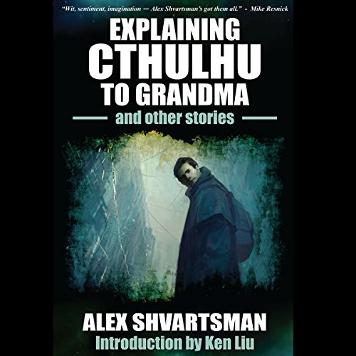 Explaining Cthulhu to Grandma and Other Stories audiobook cover art