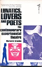 Lunatics, lovers and poets: The contemporary experimental theatre / Margaret Croyden
