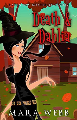 Death & Dahlia (Raven Bay Mysteries Book 3) by [Mara Webb]
