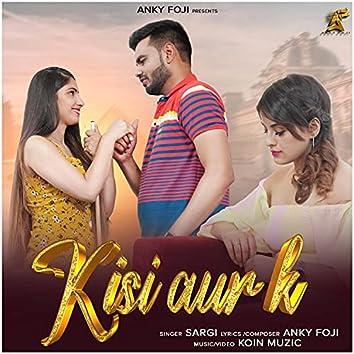 Kisi Aur K (feat. Sargi)