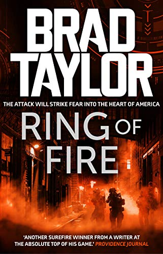 Ring of Fire: A gripping military thriller from ex-Special Forces Commander Brad Taylor (Taskforce Book 11) (English Edition)