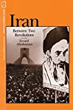 Iran Between Two Revolutions (Princeton Studies on...