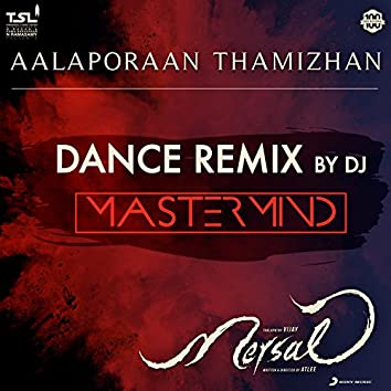 """Aalaporaan Thamizhan (Dance Remix by DJ Mastermind) [From """"Mersal""""]"""